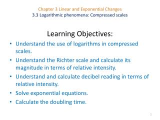 Chapter 3 Linear and Exponential Changes 3.3 Logarithmic phenomena: Compressed scales