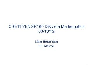 CSE115/ENGR160 Discrete Mathematics 03/13/12
