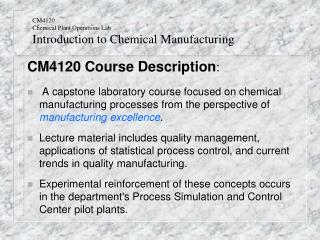 CM4120 Chemical Plant Operations Lab Introduction to Chemical Manufacturing