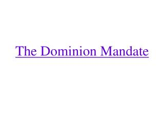 The Dominion Mandate