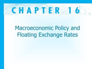 Macroeconomic Policy and Floating Exchange Rates