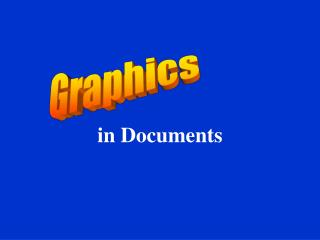 Graphics in Documents