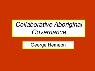Collaborative Aboriginal Governance