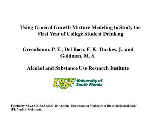 Using General Growth Mixture Modeling to Study the  First Year of College Student Drinking