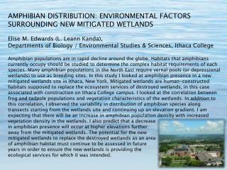 AMPHIBIAN DISTRIBUTION: ENVIRONMENTAL FACTORS SURROUNDING NEW MITIGATED WETLANDS  Elise M. Edwards (L. Leann Kanda),