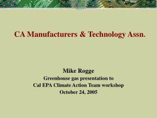 CA Manufacturers & Technology Assn .
