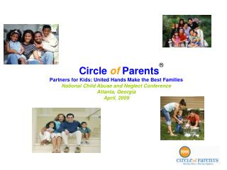 Circle of Parents  Partners for Kids: United Hands Make the Best Families National Child Abuse and Neglect Conference A