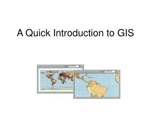 A Quick Introduction to GIS