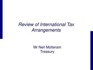 Review of International Tax Arrangements