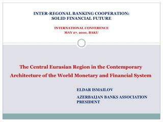 The Central Eurasian Region in the Contemporary Architecture of the World Monetary and Financial System