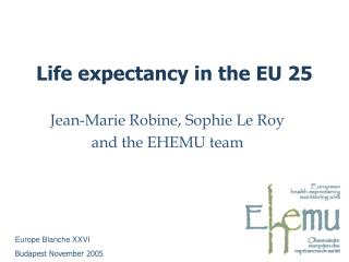 Life expectancy in the EU 25