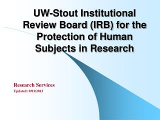 UW-Stout Institutional Review Board (IRB) for the Protection of Human Subjects in Research