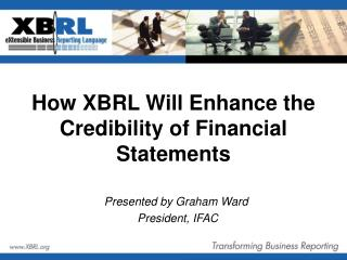 How XBRL Will Enhance the Credibility of Financial Statements