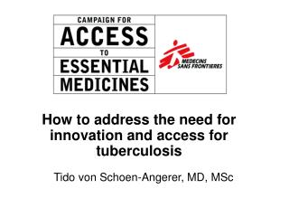 How to address the need for innovation and access for tuberculosis