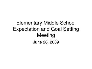 Elementary Middle School Expectation and Goal Setting Meeting