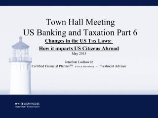 Town Hall Meeting US Banking and Taxation Part 6