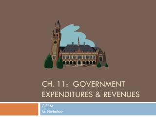 CH. 11:  GOVERNMENT EXPENDITURES & REVENUES