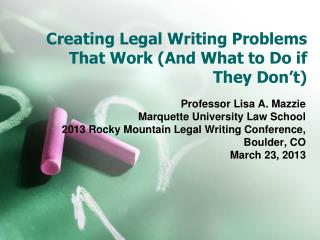 Creating Legal Writing Problems That Work (And What to Do if They Don�t)