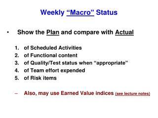 """Weekly  """"Macro""""  Status"""