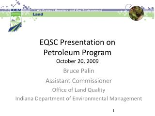 EQSC Presentation on Petroleum Program October 20, 2009