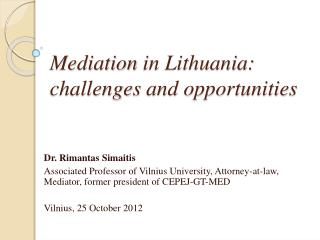 Mediation  in Lithuania:  challenges  and opportunities