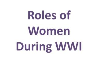 Roles of Women During WWI