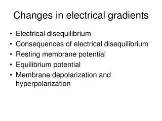 Changes in electrical gradients