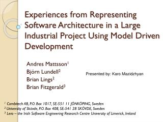 Experiences from Representing Software Architecture in a Large Industrial Project Using Model Driven Development