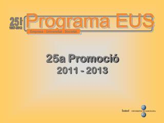 25a Promoció 2011 - 2013
