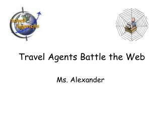 Travel Agents Battle the Web