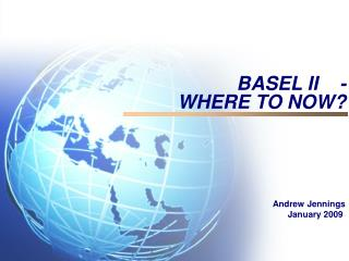 BASEL II    -    WHERE TO NOW