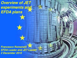 Overview of JET experiments and  EFDA plans