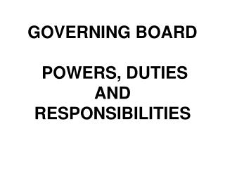GOVERNING BOARD  POWERS, DUTIES  AND  RESPONSIBILITIES