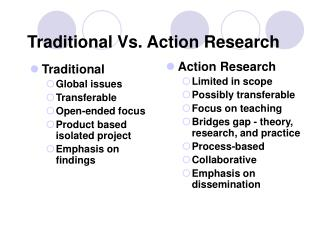 Traditional Vs. Action Research