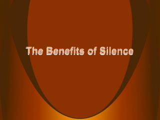 The Benefits of Silence