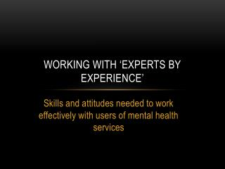 Working with �Experts by Experience�
