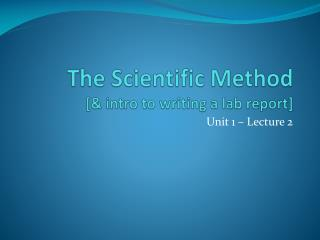 The Scientific Method [& intro to writing a lab report]