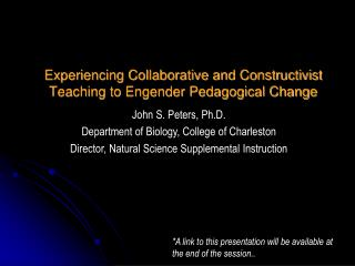 Experiencing Collaborative and Constructivist Teaching to Engender Pedagogical Change