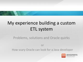 My experience building a custom ETL system
