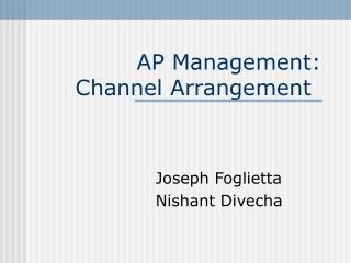 AP Management: Channel Arrangement
