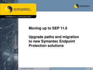 Moving up to SEP 11.0  Upgrade paths and migration to new Symantec Endpoint Protection solutions
