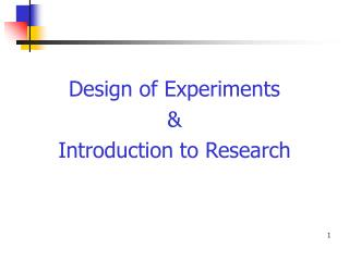 Design of Experiments  & Introduction to Research