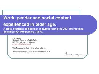 Work, gender and social contact experienced in older age. A cross sectional comparison in Europe using the 2001 Interna