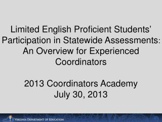 Limited English Proficient Students' Participation in Statewide Assessments : An Overview for Experienced Coordinators