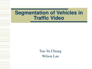 Segmentation of Vehicles in Traffic Video