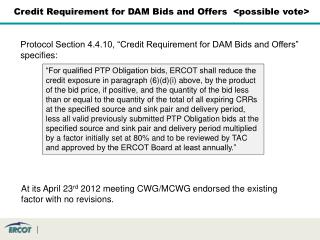 """Protocol Section 4.4.10, """"Credit Requirement for DAM Bids and Offers"""" specifies:"""