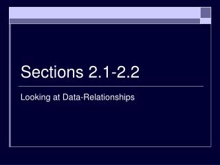 Sections 2.1-2.2