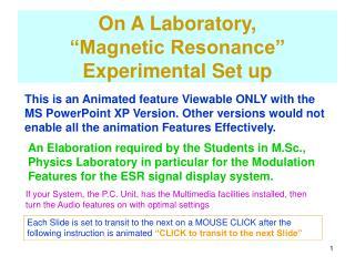 "On A Laboratory,  ""Magnetic Resonance"" Experimental Set up"