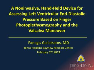 Panagis Galiatsatos , MD Johns Hopkins  Bayview  Medical Center February 2 nd  2013