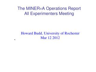 The  MINER n A  Operations Report All Experimenters Meeting